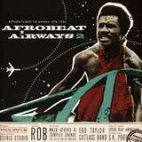 Cover art - Various Artists: Afro-Beat Airways 2: Return Flight To Ghana, 1974-1983