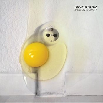 Cover art - Daniela La Luz: Based On Electricity