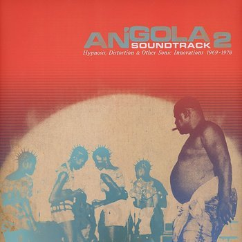 Cover art - Various Artists: Angola Soundtrack 2 - Hypnosis, Distortion & Other Sonic Innovations (1969-1978)