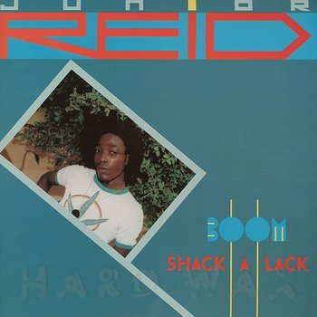 Cover art - Junior Reid: Boom Shack A Lack