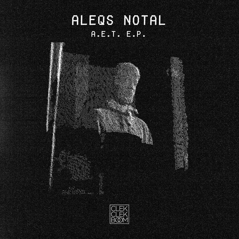 Cover art - Aleqs Notal: A.E.T. EP