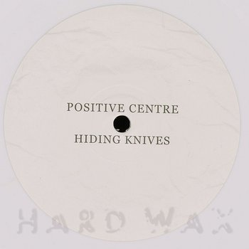 Cover art - Positive Centre: Hiding Knives