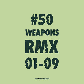 Cover art - Various Artists: 50 Weapons Rmx 1-9
