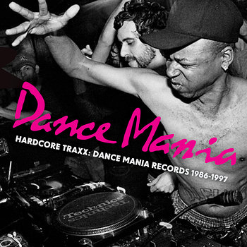 Cover art - Various Artists: Hardcore Traxx: Dance Mania Records 1986-1997