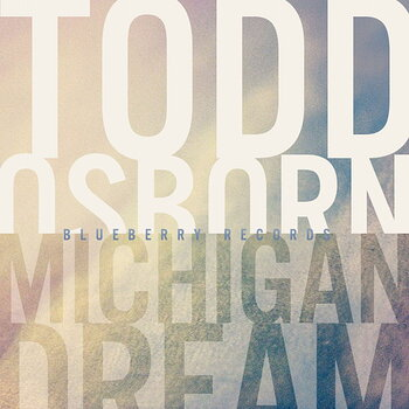Cover art - Todd Osborn: Michigan Dream