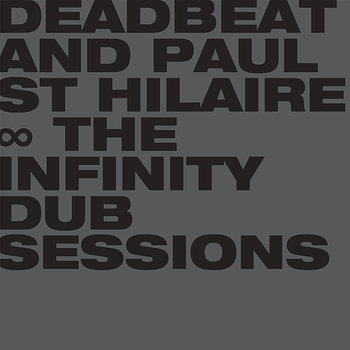 Cover art - Deadbeat and Paul St Hilaire: The Infinity Dub Sessions
