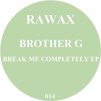 Cover art - Brother G: Break Me Completely EP