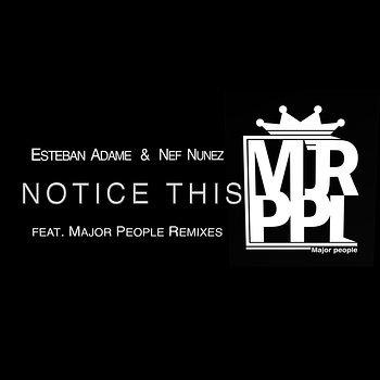 Cover art - Esteban Adame & Nef Nunez: Notice This EP