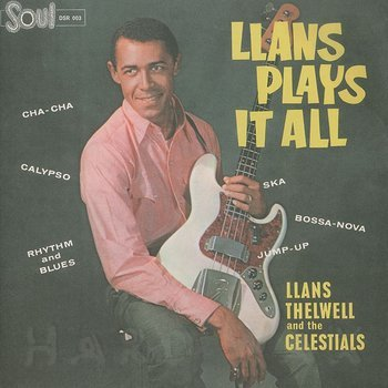 Cover art - Llans Thelwell And His Celestials: Llans Plays It All