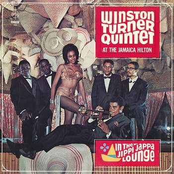 Cover art - Winston Turner Quintet: At the Jamaica Hilton: In The Jippi Jappa Lounge