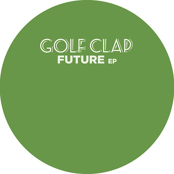Cover art - Golf Clap: Future EP