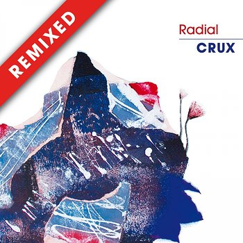 Cover art - Radial: Crux Remixes