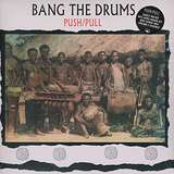 Cover art - Push/Pull: Bang The Drums