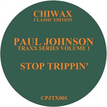 Cover art - Paul Johnson: Traxx Series Volume 1 - Stop Trippin' EP