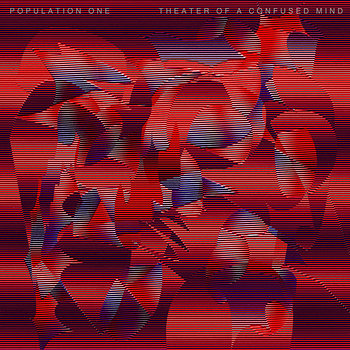 Cover art - Population One: Theater Of A Confused Mind