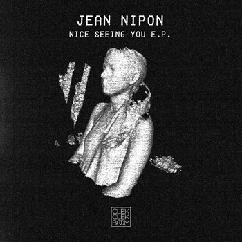 Cover art - Jean Nipon: Nice Seeing You EP