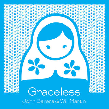 Cover art - John Barera & Will Martin: Graceless