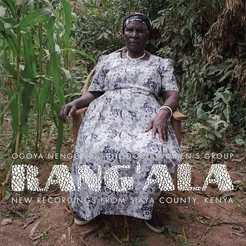 Cover art - Rang'ala: New Recordings From Siaya County, Kenya: Ogoya Nengo And The Dodo Women's Group