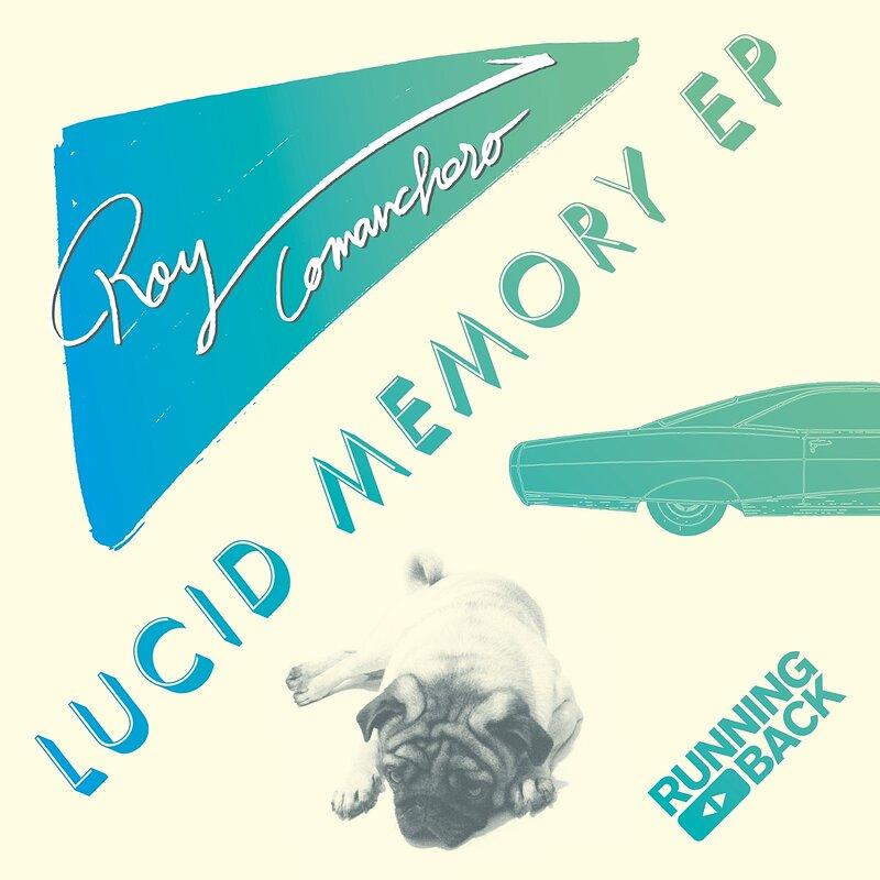 Cover art - Roy Comanchero: Lucid Memory EP