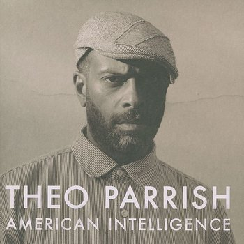 Cover art - Theo Parrish: American Intelligence