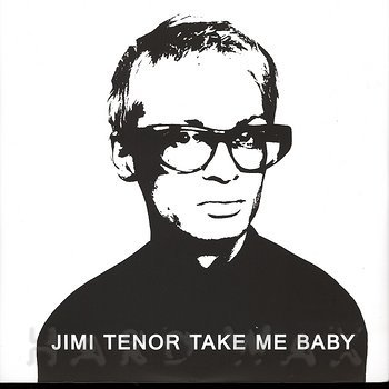 Cover art - Jimi Tenor: Take Me Baby