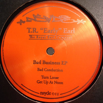 "Cover art - T.R. ""Early"" Earl: Bad Business EP"