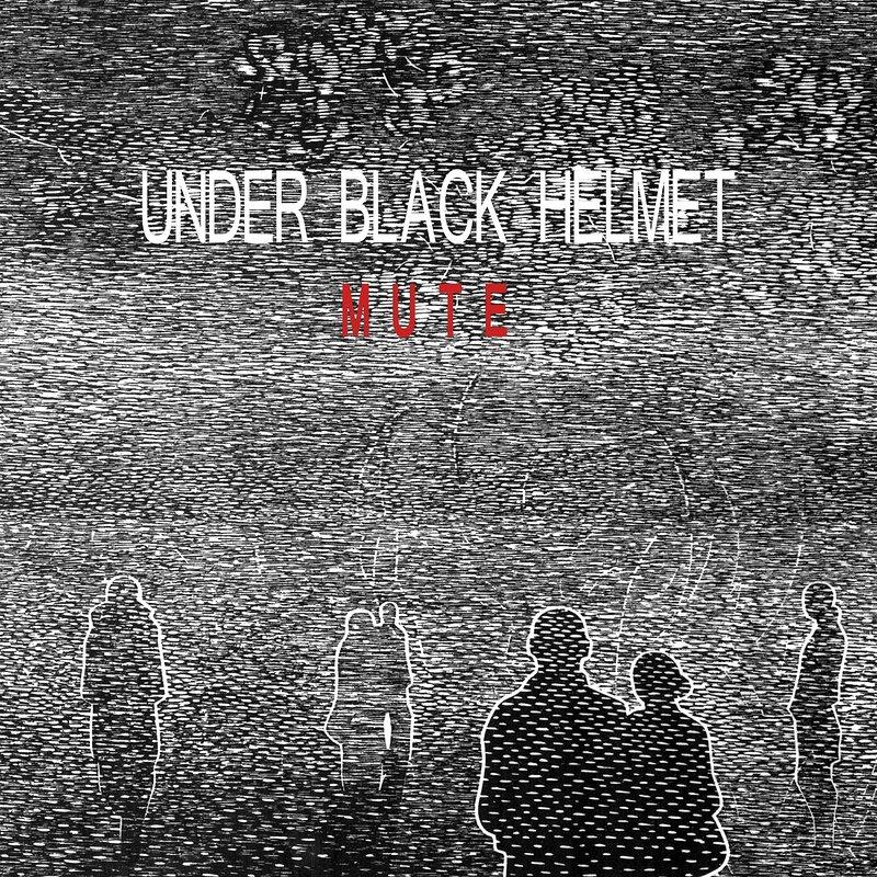 Cover art - Under Black Helmet: Mute