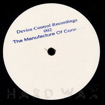 Cover art - Device Control: The Manufacture Of Consent