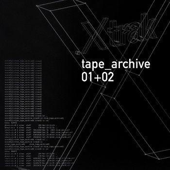 Cover art - Xtrak: Tape Archive 1 + 2