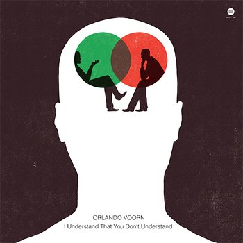 Cover art - Orlando Voorn: I Don't Understand That You Don't Understand