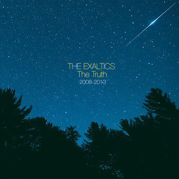 Cover art - The Exaltics: The Truth 2008-2013