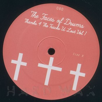 Cover art - The Faces Of Drums: Thanks 4 The Tracks U Lost Vol.1