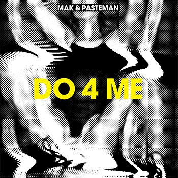 Cover art - Mak & Pasteman: Do 4 Me