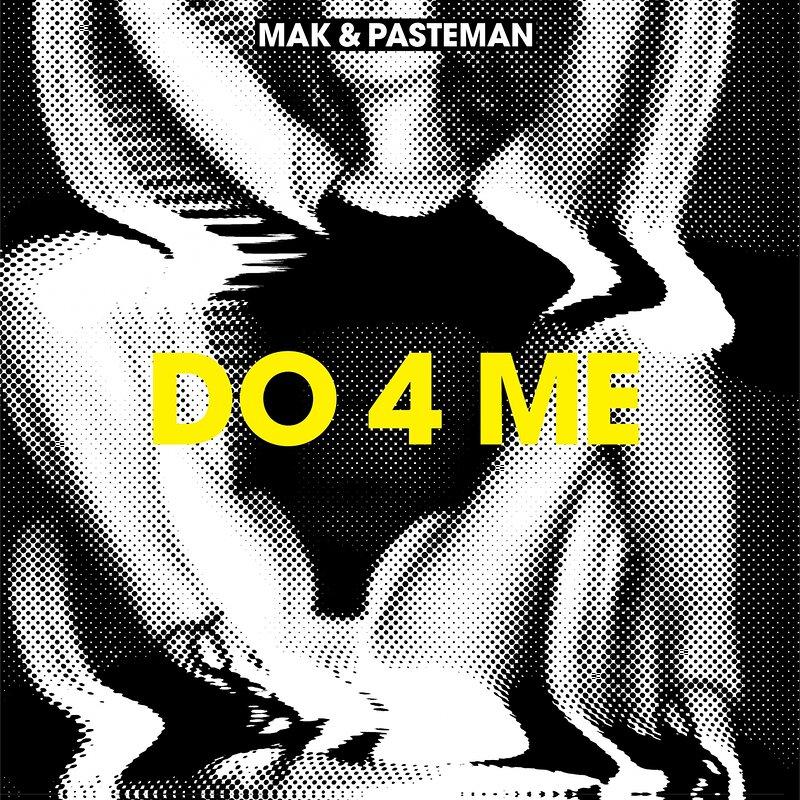Cover art - Mak & Pasteman: Do 4 Me