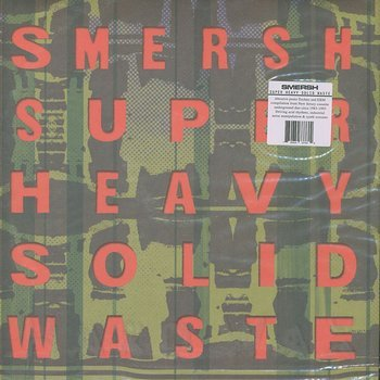 Cover art - Smersh: Super Heavy Solid Waste