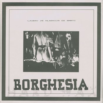 Cover art - Borghesia: Ljubav Je Hladnija Od Smrti
