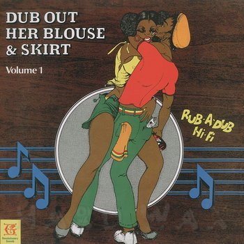 Cover art - The Revolutionaries: Dub Out Her Blouse & Skirt Vol. 1