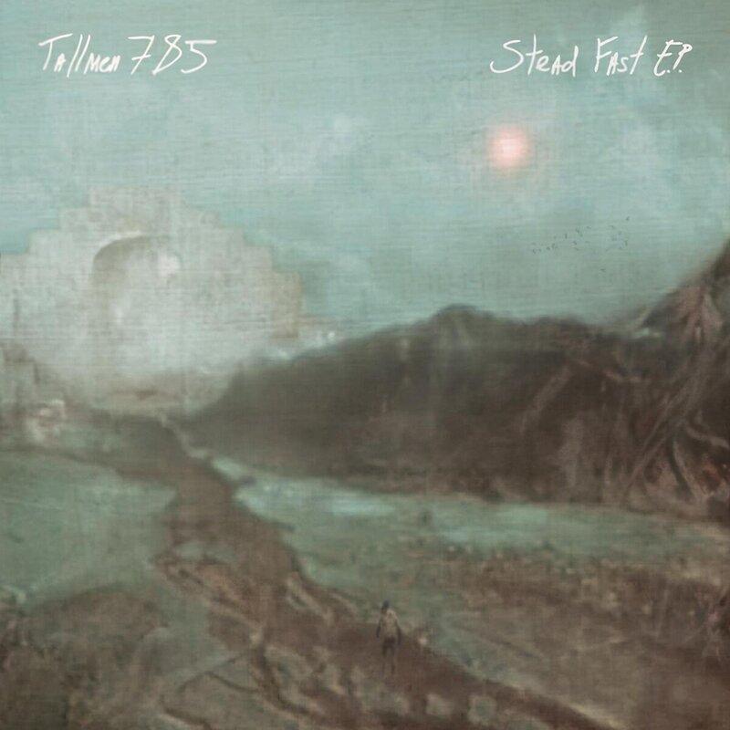 Cover art - Tallmen 785: Stead Fast EP