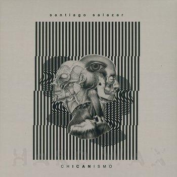 Cover art - Santiago Salazar: Chicanismo