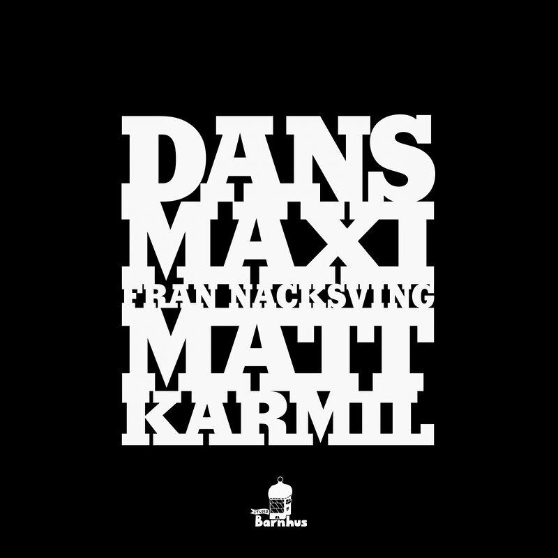 Cover art - Matt Karmil: Dans-Maxi Från Nacksving