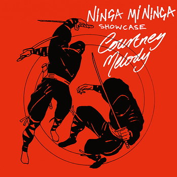 Cover art - Courtney Melody: Ninja Mi Ninja Showcase