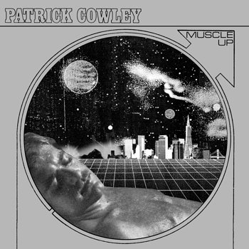 Cover art - Patrick Cowley: Muscle Up
