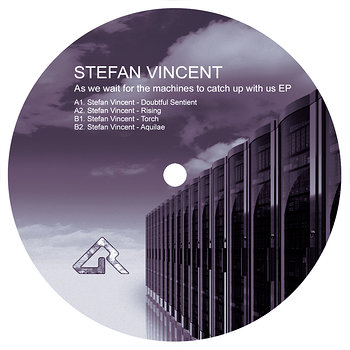 Cover art - Stefan Vincent: As We Wait For The Machines To Catch Up With Us