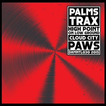 Cover art - Palms Trax: High Point On Low Ground