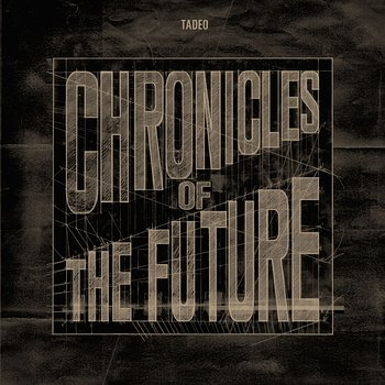 Cover art - Tadeo: Chronicles Of The Future