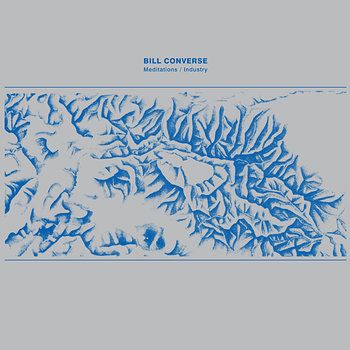 Cover art - Bill Converse: Meditations/Industry