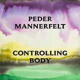 Cover art - Peder Mannerfelt: Controlling Body