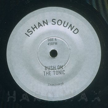 Cover art - Ishan Sound: Rush On The Tonic