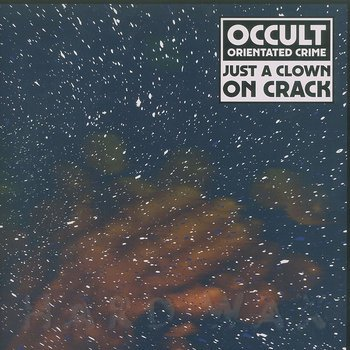 Cover art - Occult Orientated Crime: Just A Clown On Crack