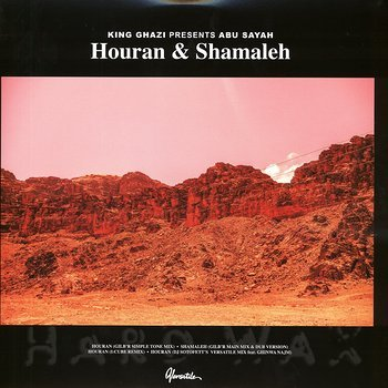 Cover art - King Ghazi Presents Abu Sayah: Houran & Shamaleh
